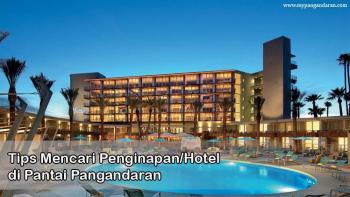 Tips Mencari Hotel/Penginapan di Pantai Pangandaran