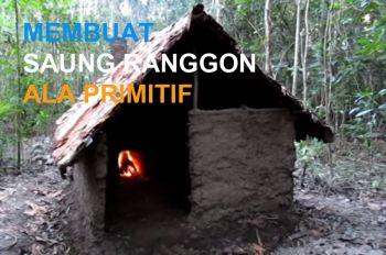 Membuat Saung Ranggon Ala Primitif
