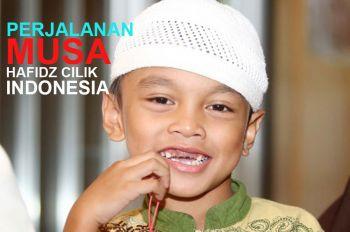 Perjalanan Musa Hafidz Cilik Indonesia