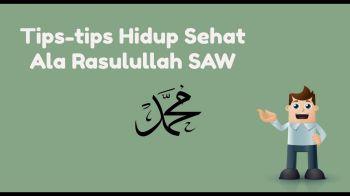 Tips Hidup Sehat Ala Rasulullah SAW